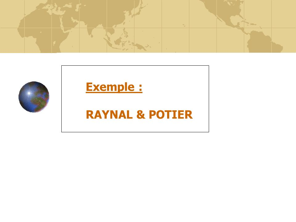6 Exemple : RAYNAL & POTIER