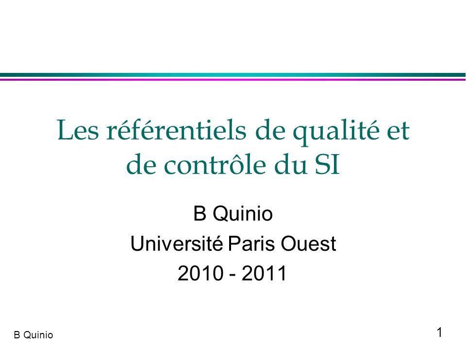 22 B Quinio ISO 9001:2000 (1) l ISO 9001 : 2000 : « Systèmes de management de la qualité – Exigences » »Traite de toutes les activités de lentreprise »Vision descendante de la cartographie vers processus puis procédures, instructions.