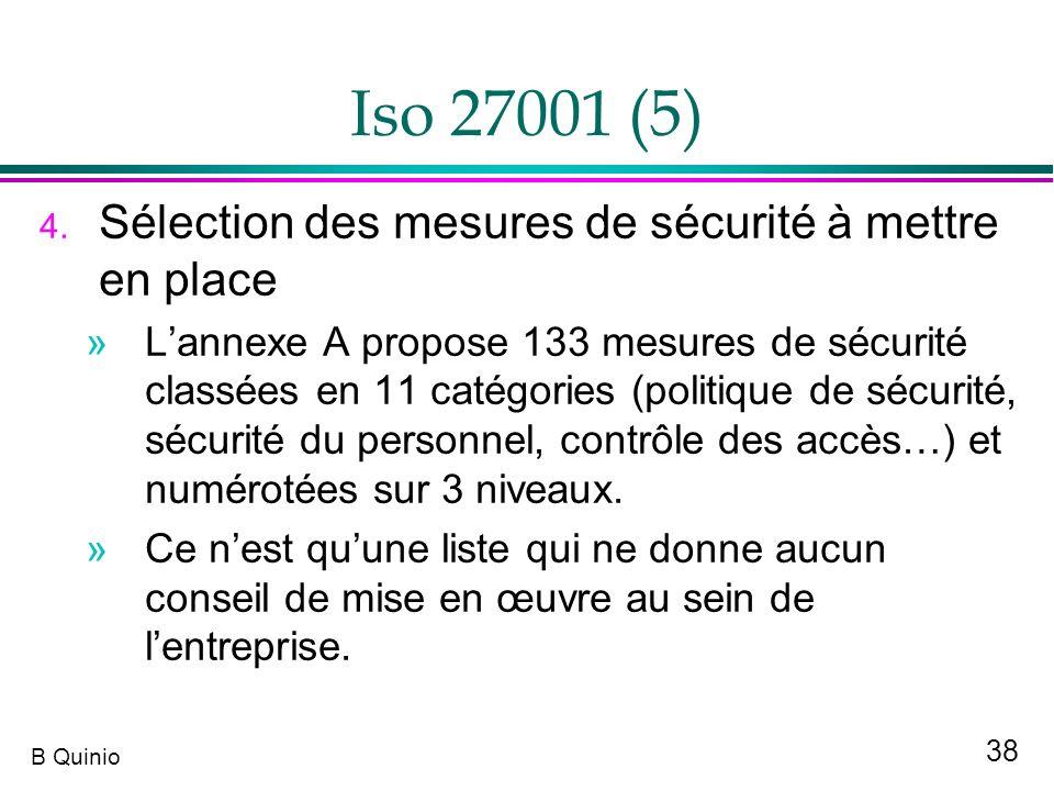 38 B Quinio Iso 27001 (5) 4. Sélection des mesures de sécurité à mettre en place »Lannexe A propose 133 mesures de sécurité classées en 11 catégories