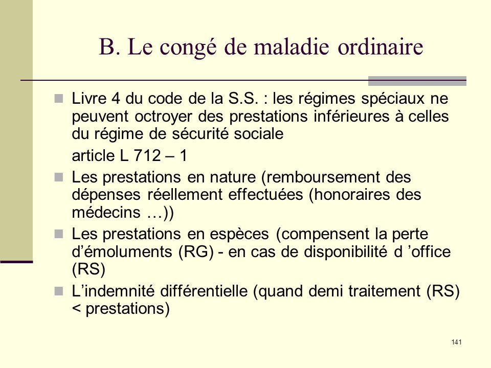 141 B.Le congé de maladie ordinaire Livre 4 du code de la S.S.