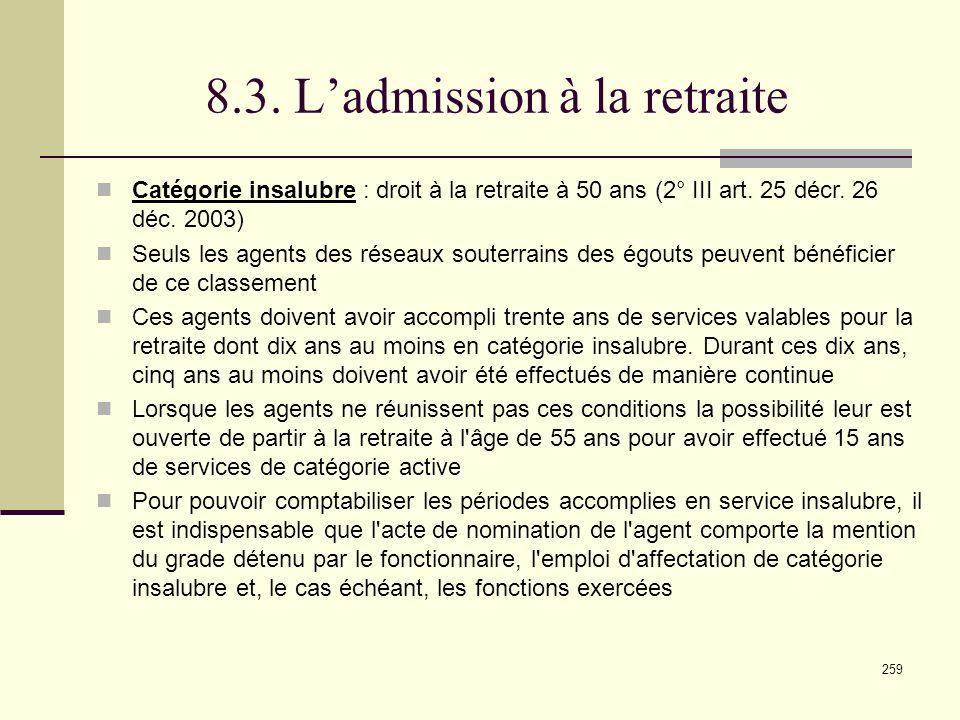 259 8.3.Ladmission à la retraite Catégorie insalubre : droit à la retraite à 50 ans (2° III art.