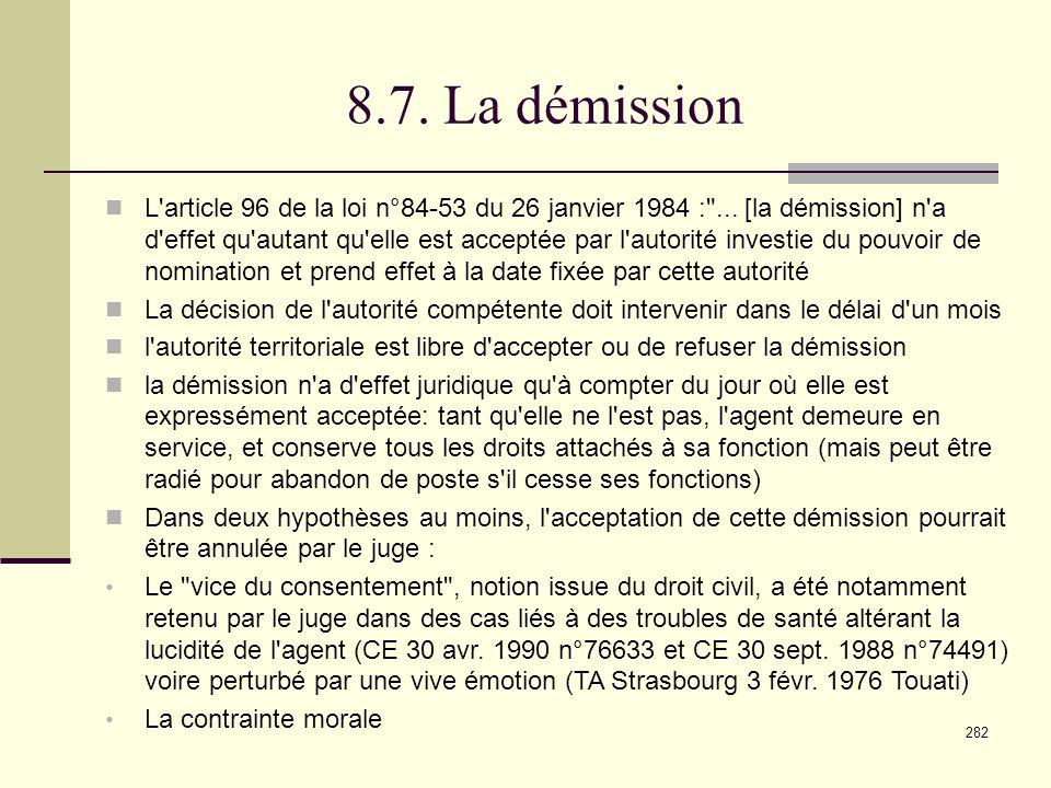 282 8.7.La démission L article 96 de la loi n°84-53 du 26 janvier 1984 : ...