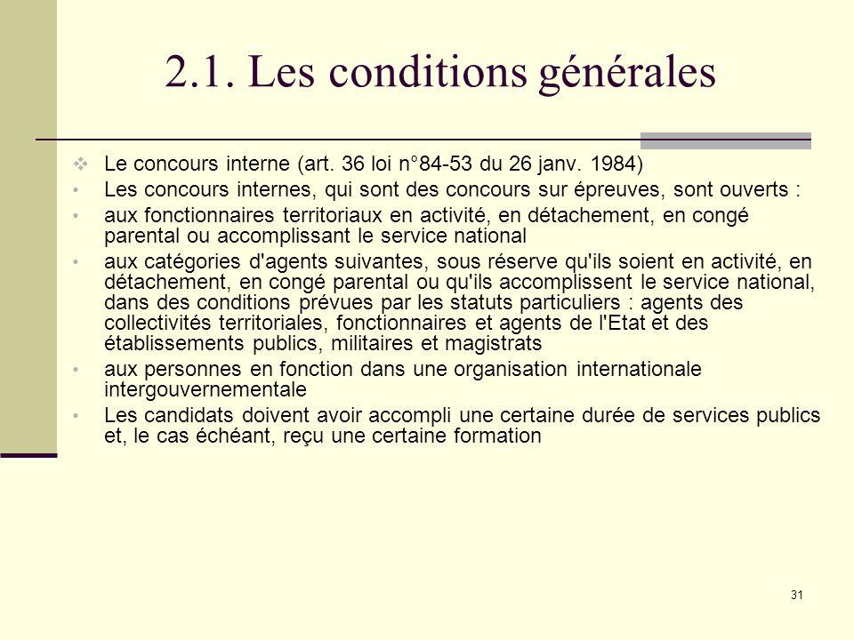 31 2.1.Les conditions générales Le concours interne (art.