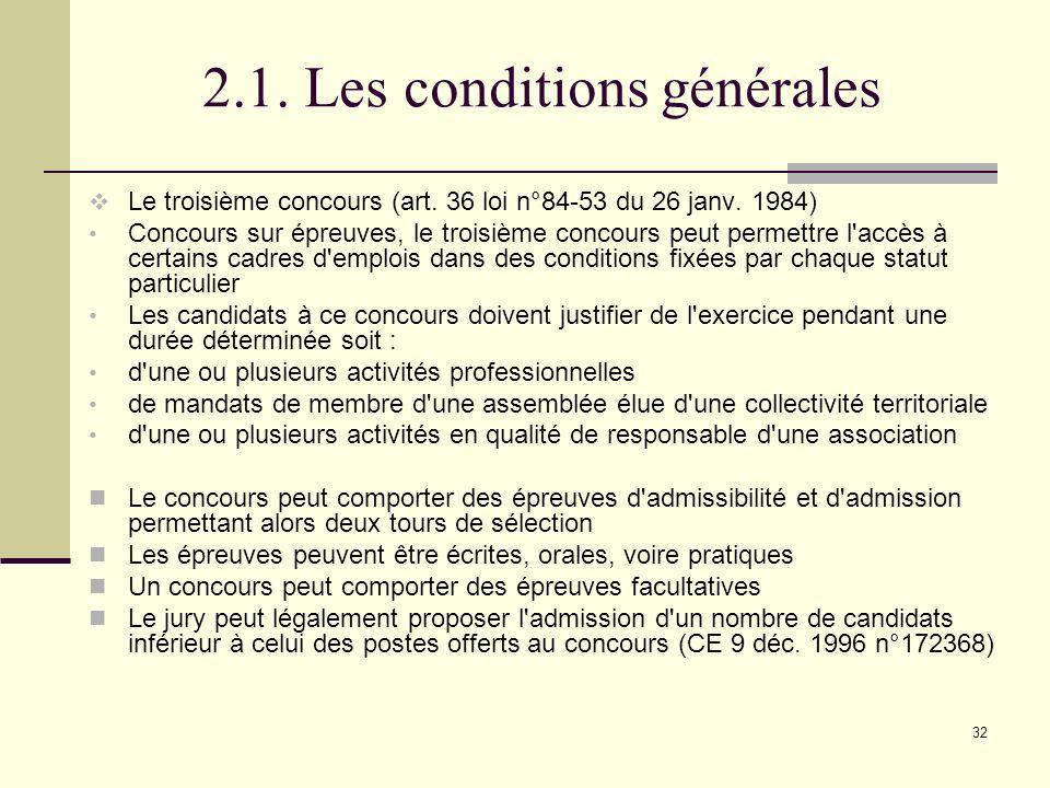 32 2.1.Les conditions générales Le troisième concours (art.