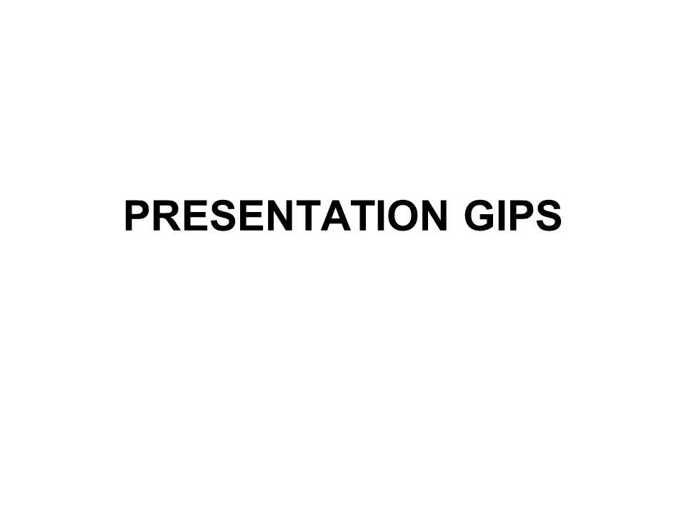 PRESENTATION GIPS