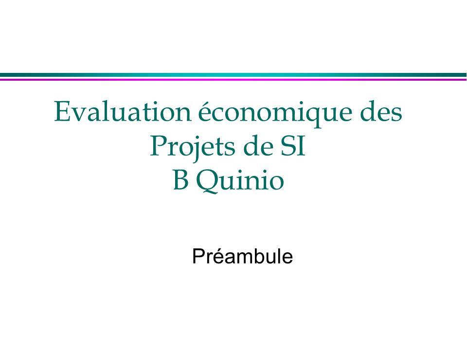 Evaluation économique des Projets de SI B Quinio Préambule