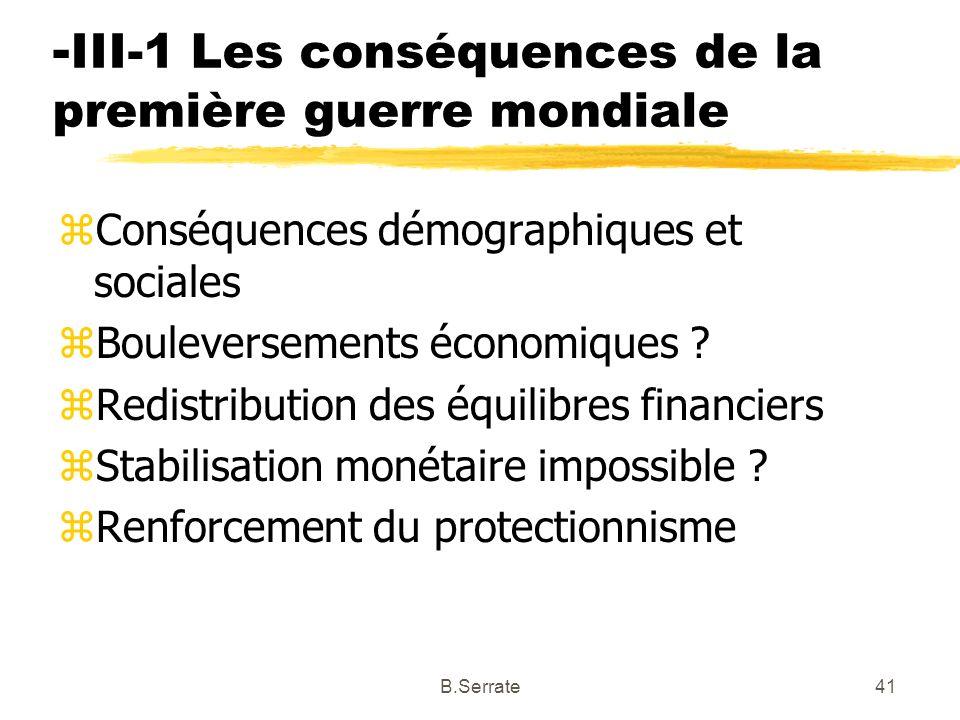 - III-1 Les conséquences de la première guerre mondiale zConséquences démographiques et sociales zBouleversements économiques ? zRedistribution des éq