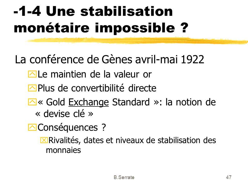 -1-4 Une stabilisation monétaire impossible ? La conférence de Gènes avril-mai 1922 yLe maintien de la valeur or yPlus de convertibilité directe y« Go