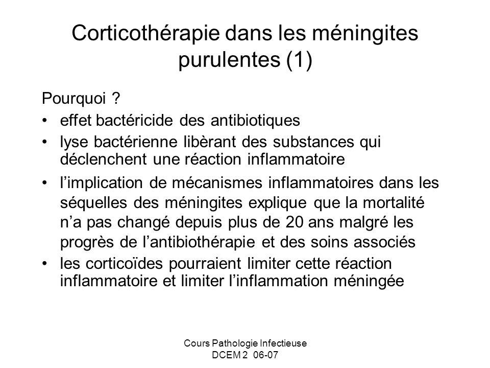 Cours Pathologie Infectieuse DCEM 2 06-07 Pourquoi ? effet bactéricide des antibiotiques lyse bactérienne libèrant des substances qui déclenchent une
