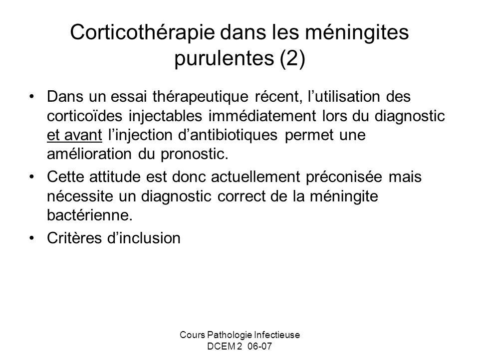 Cours Pathologie Infectieuse DCEM 2 06-07 Corticothérapie dans les méningites purulentes (2) Dans un essai thérapeutique récent, lutilisation des cort