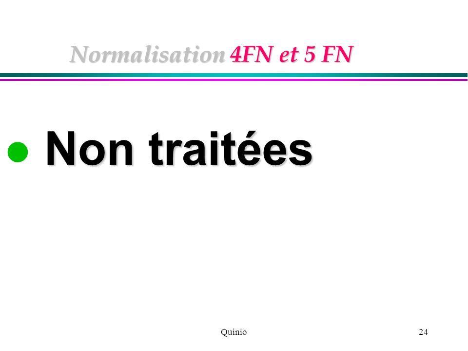 Quinio24 Normalisation 4FN et 5 FN Non traitées