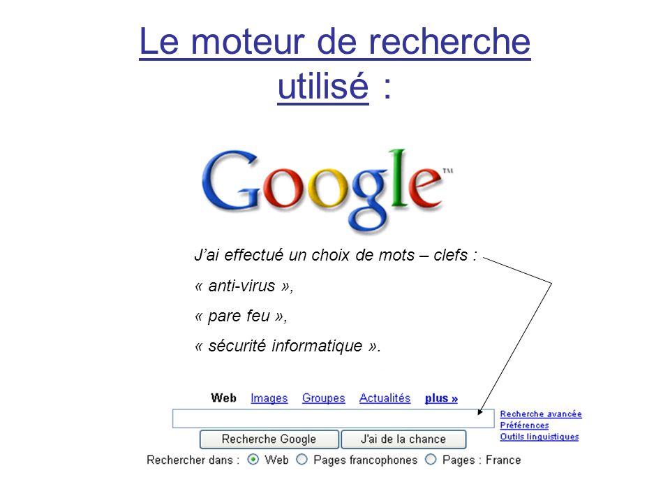 Le moteur de recherche utilisé : Jai effectué un choix de mots – clefs : « anti-virus », « pare feu », « sécurité informatique ».
