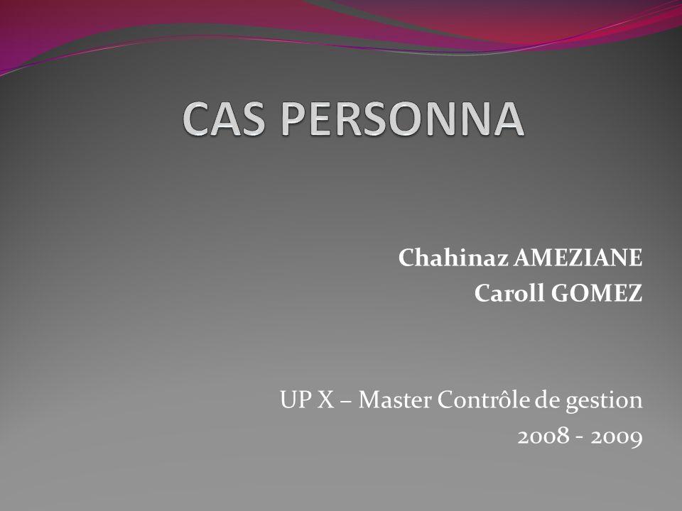 Chahinaz AMEZIANE Caroll GOMEZ UP X – Master Contrôle de gestion 2008 - 2009