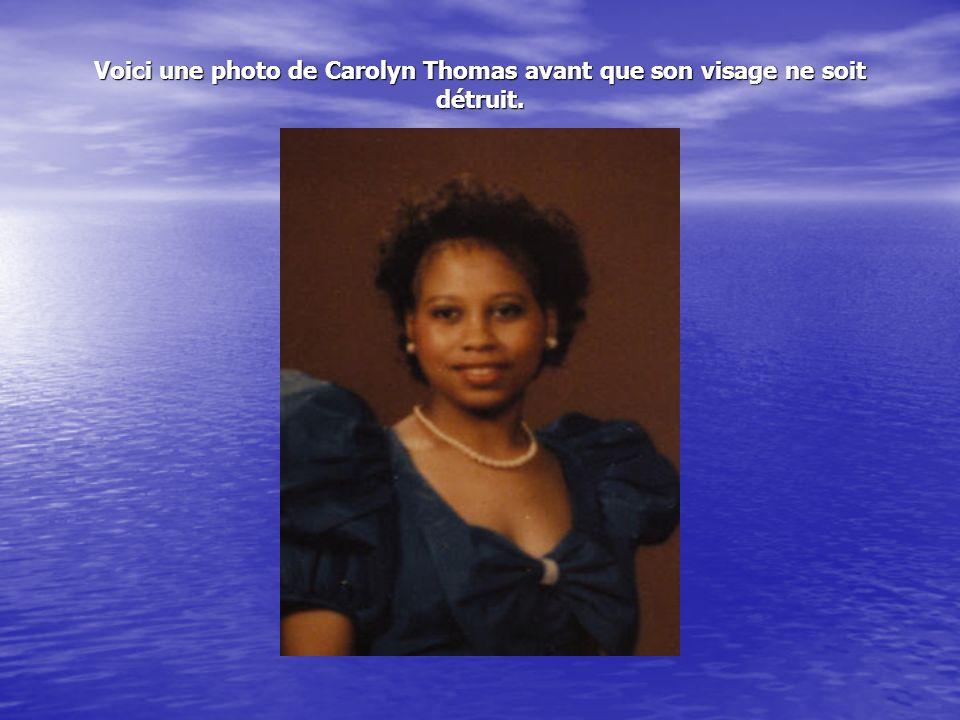Voici une photo de Carolyn Thomas avant que son visage ne soit détruit.