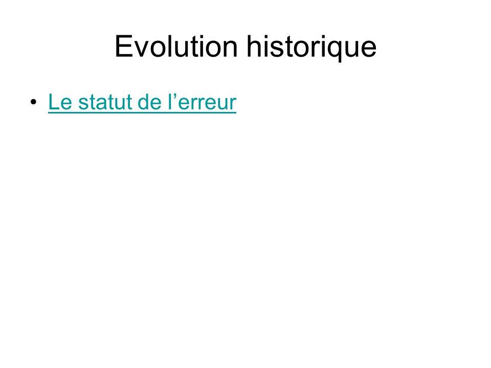 Evolution historique Le statut de lerreur
