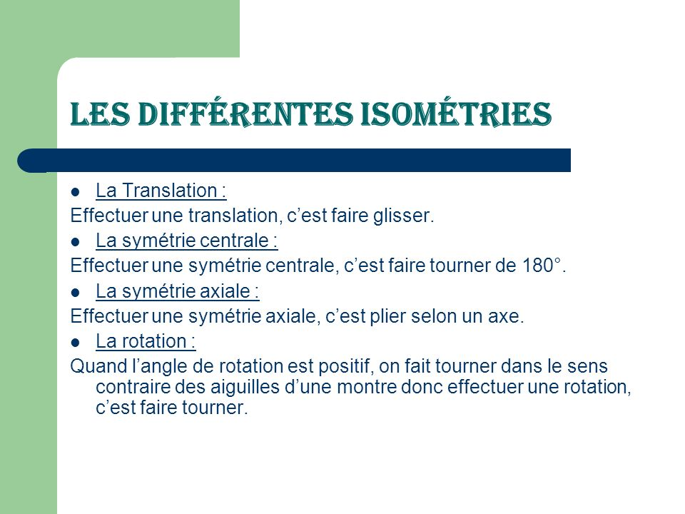 Les Différentes Isométries La Translation : Effectuer une translation, cest faire glisser.