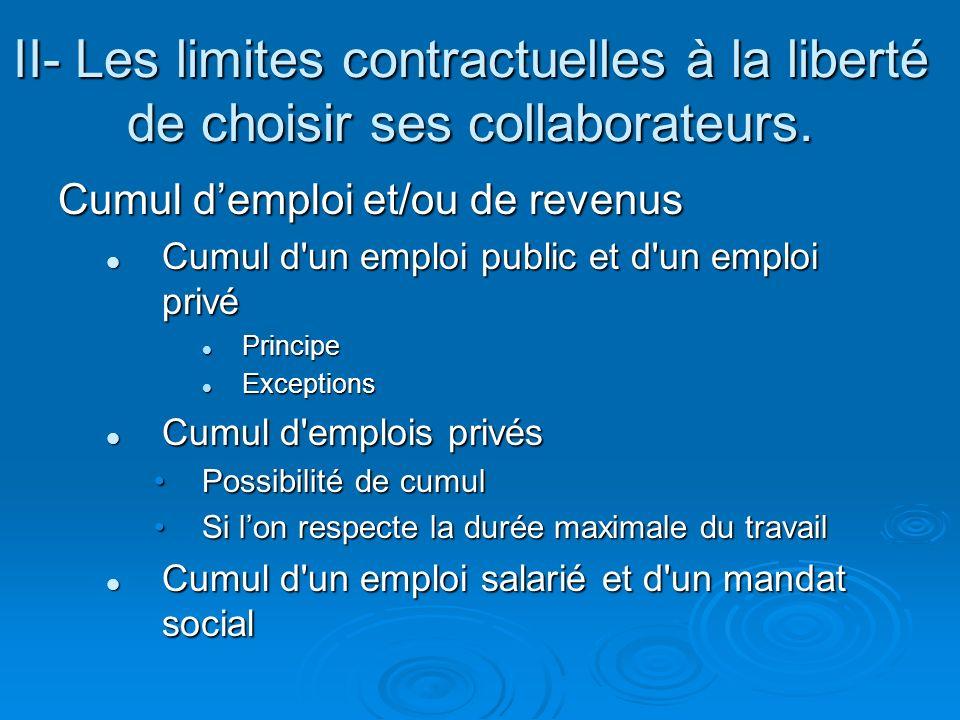 Cumul demploi et/ou de revenus Cumul d'un emploi public et d'un emploi privé Cumul d'un emploi public et d'un emploi privé Principe Principe Exception