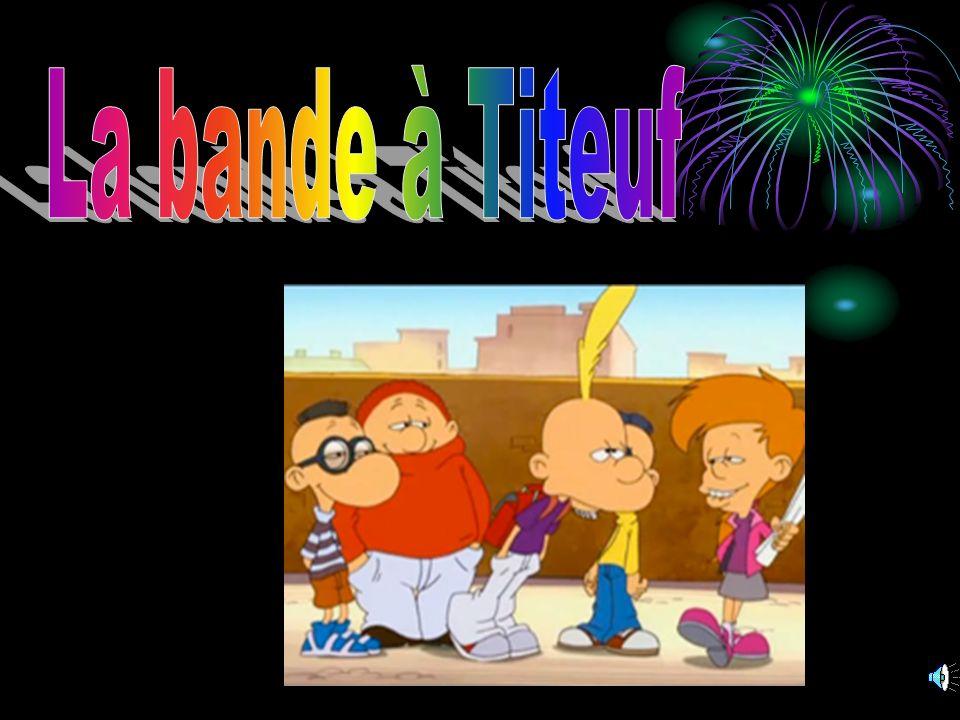 titeuf Cest le personnage principal: petit garçon âgé de 8 ans qui adore jouer avec ses copains.