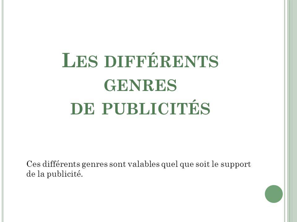 L ES DIFFÉRENTS GENRES DE PUBLICITÉ - 1 1.