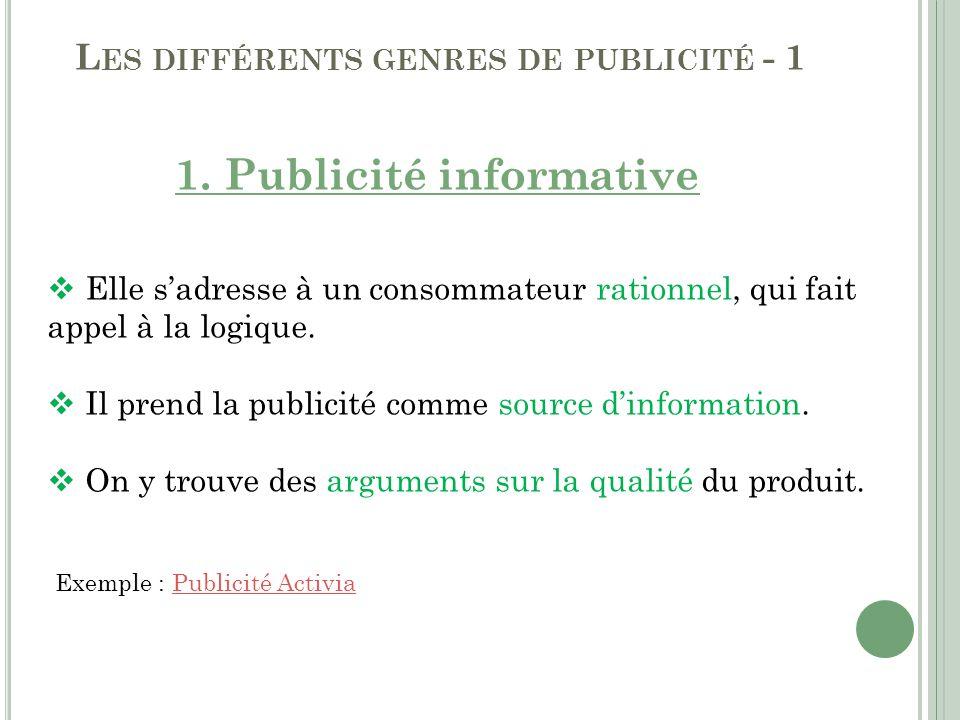 L ES DIFFÉRENTS GENRES DE PUBLICITÉ - 1 Publicité informative