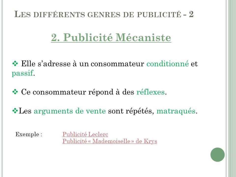 L ES DIFFÉRENTS GENRES DE PUBLICITÉ - 2 Publicité mécaniste