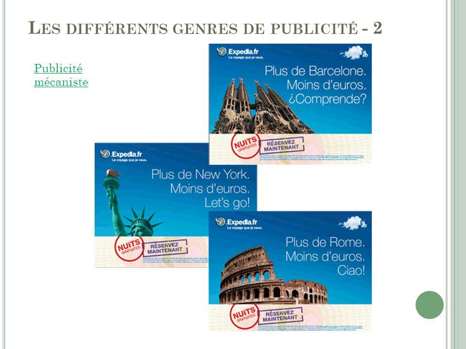 L ES DIFFÉRENTS GENRES DE PUBLICITÉ - 3 3.