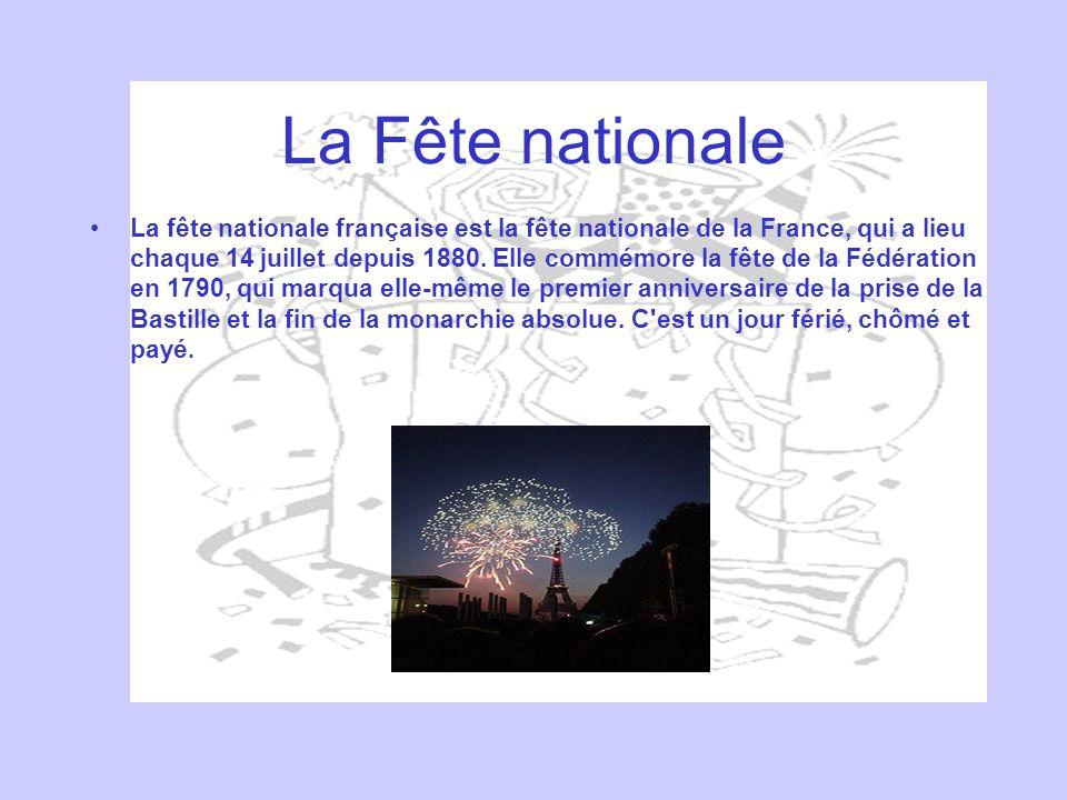 La Fête nationale La fête nationale française est la fête nationale de la France, qui a lieu chaque 14 juillet depuis 1880. Elle commémore la fête de