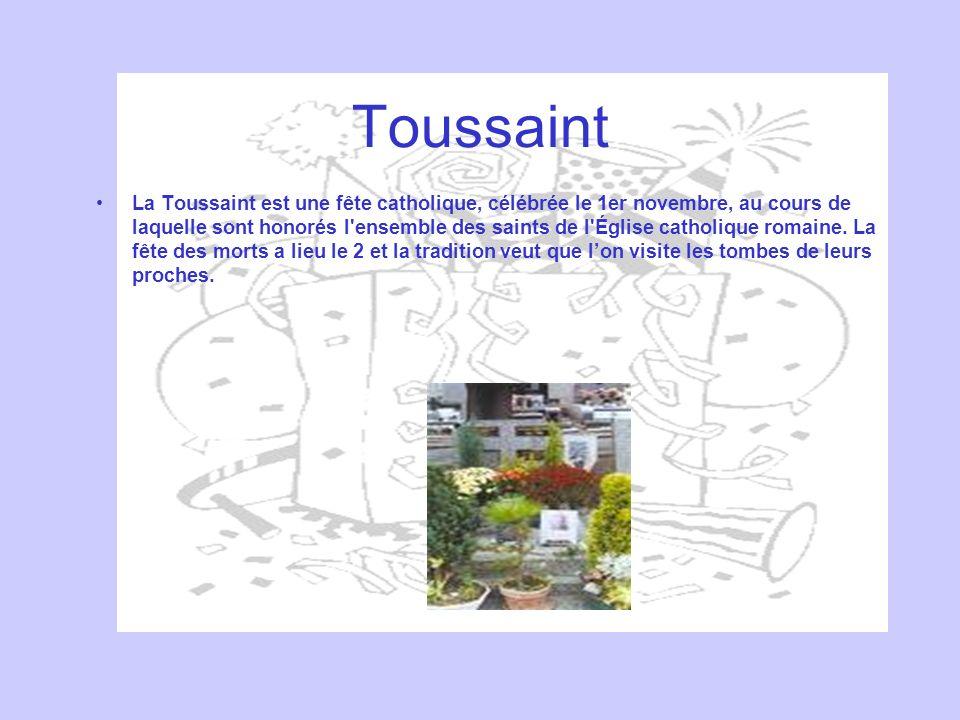 Toussaint La Toussaint est une fête catholique, célébrée le 1er novembre, au cours de laquelle sont honorés l'ensemble des saints de l'Église catholiq
