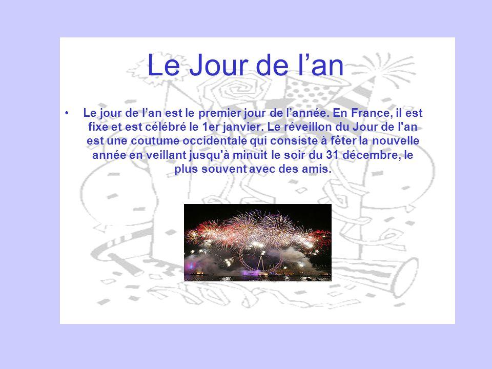 Le Jour de lan Le jour de lan est le premier jour de lannée. En France, il est fixe et est célébré le 1er janvier. Le réveillon du Jour de l'an est un