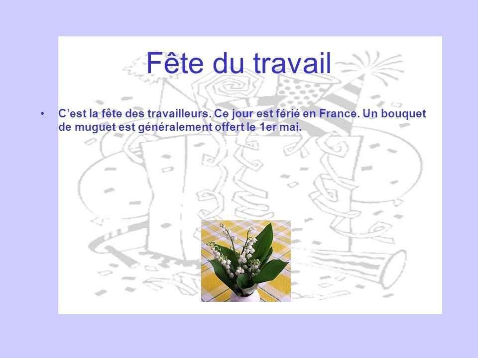 Fête du travail Cest la fête des travailleurs. Ce jour est férié en France. Un bouquet de muguet est généralement offert le 1er mai.