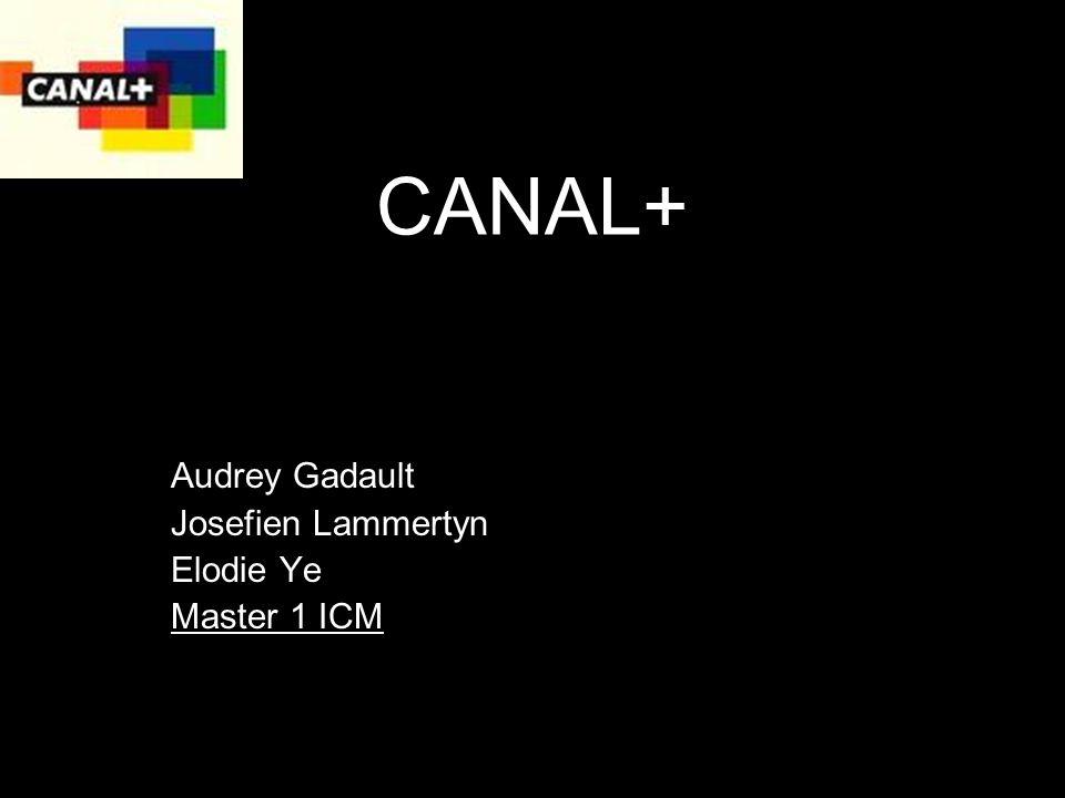 CANAL+ Audrey Gadault Josefien Lammertyn Elodie Ye Master 1 ICM