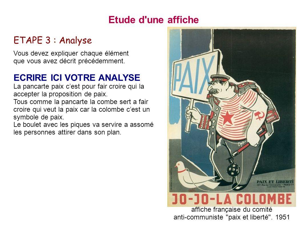 Etude d'une affiche ETAPE 3 : Analyse Vous devez expliquer chaque élément que vous avez décrit précédemment. ECRIRE ICI VOTRE ANALYSE La pancarte paix