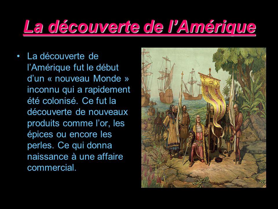 La découverte de lAmérique La découverte de lAmérique fut le début dun « nouveau Monde » inconnu qui a rapidement été colonisé. Ce fut la découverte d