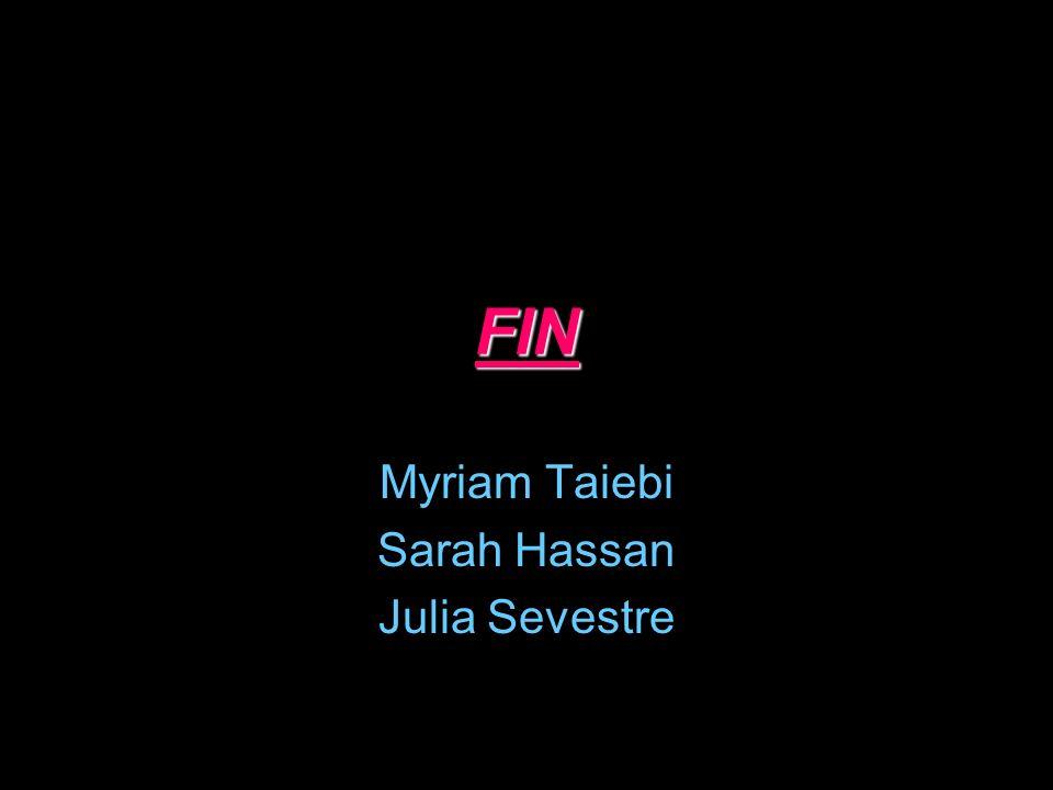 FIN Myriam Taiebi Sarah Hassan Julia Sevestre