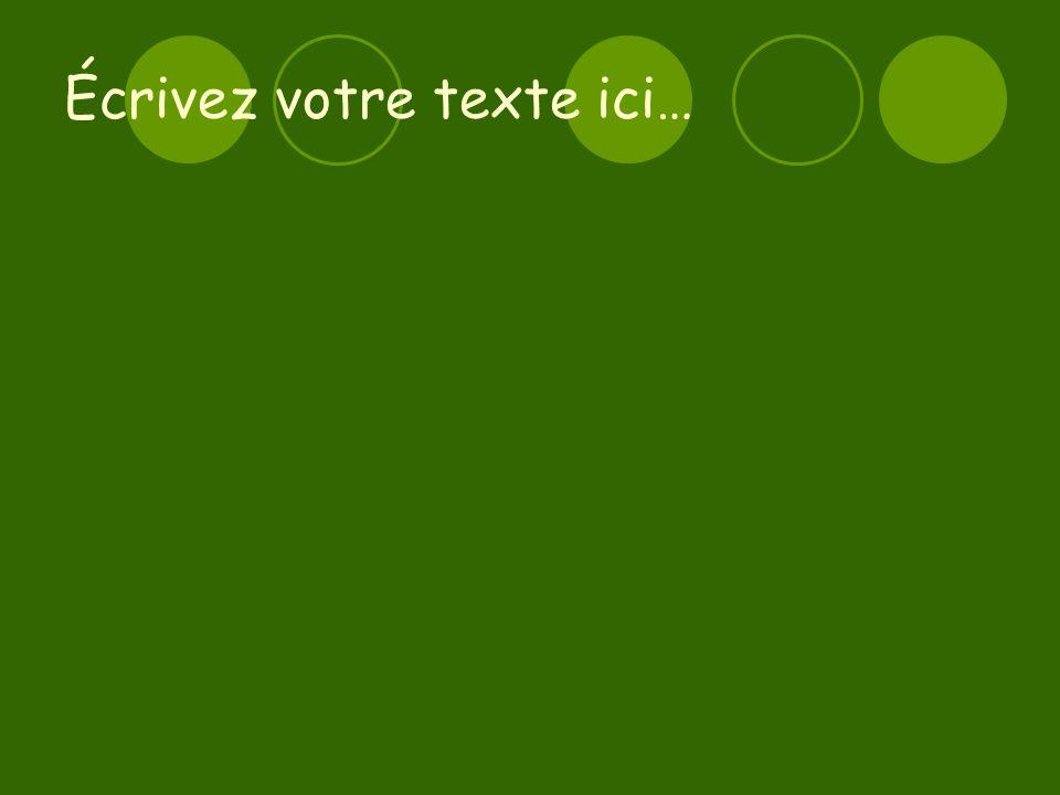 Écrivez votre texte ici…