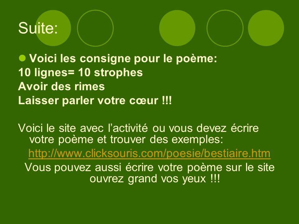 Suite: Voici les consigne pour le poème: 10 lignes= 10 strophes Avoir des rimes Laisser parler votre cœur !!.