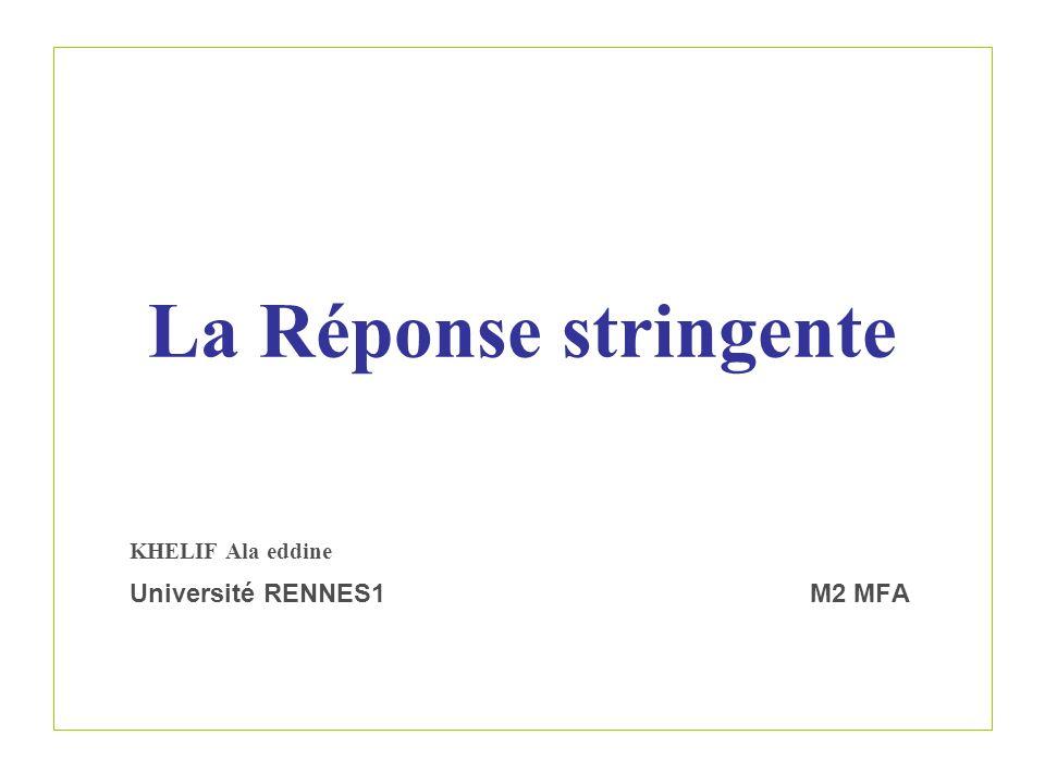 La Réponse stringente KHELIF Ala eddine Université RENNES1 M2 MFA