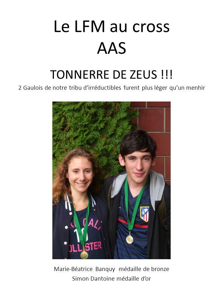 Le LFM au cross AAS TONNERRE DE ZEUS !!! 2 Gaulois de notre tribu dirréductibles furent plus léger quun menhir Marie-Béatrice Banquy médaille de bronz