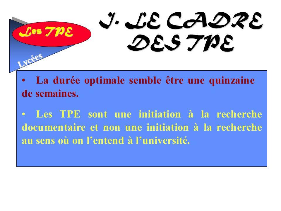 Les TPE Lycées Nous recommandons de ne démarrer les TPE en 1ère qu au mois de janvier.