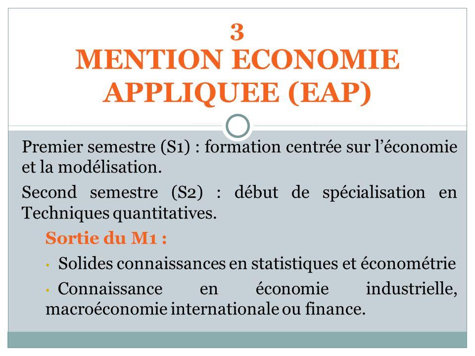 Premier semestre (S1) : formation centrée sur léconomie et la modélisation. Second semestre (S2) : début de spécialisation en Techniques quantitatives