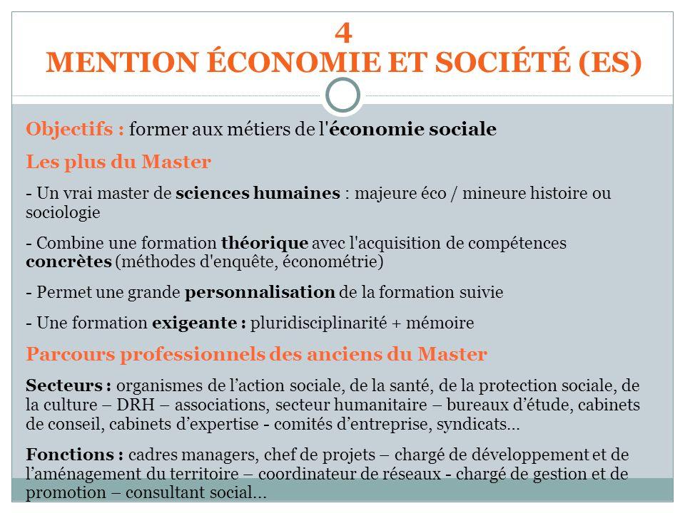 Objectifs : former aux métiers de l'économie sociale Les plus du Master - Un vrai master de sciences humaines : majeure éco / mineure histoire ou soci