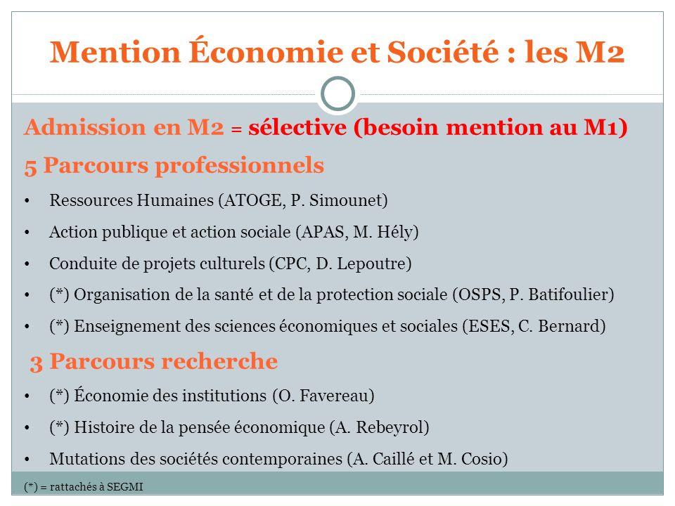 Mention Économie et Société : les M2 Admission en M2 = sélective (besoin mention au M1) 5 Parcours professionnels Ressources Humaines (ATOGE, P. Simou