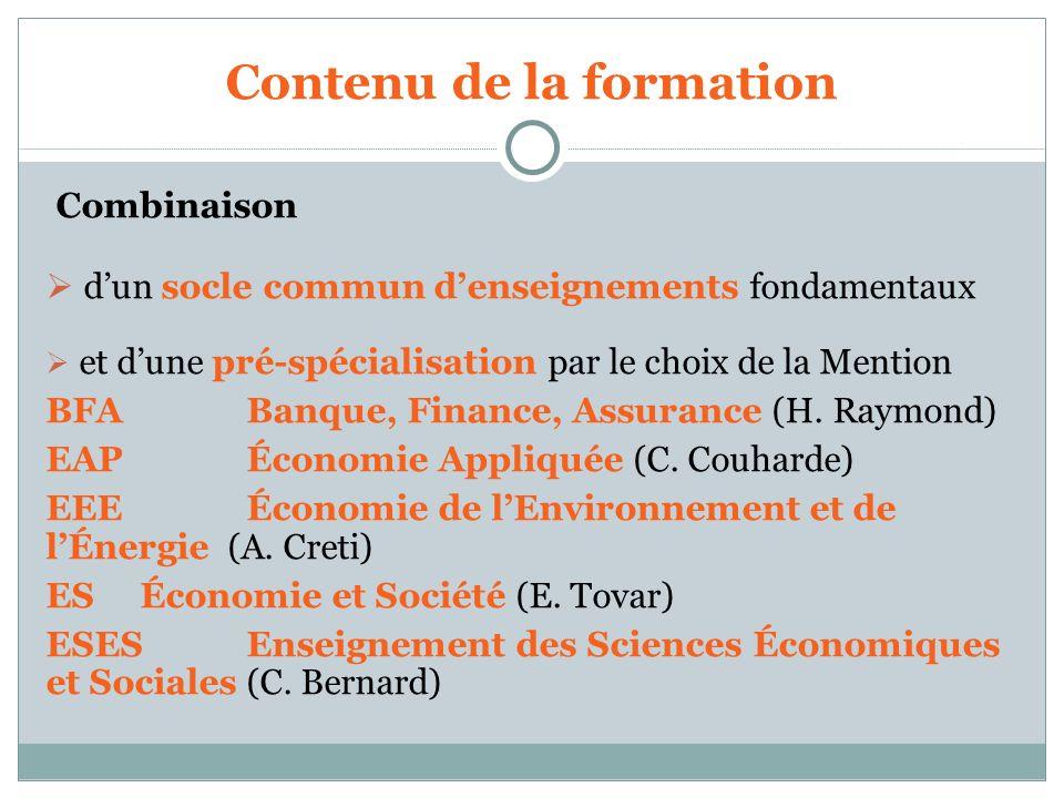 Contenu de la formation Combinaison dun socle commun denseignements fondamentaux et dune pré-spécialisation par le choix de la Mention BFA Banque, Fin