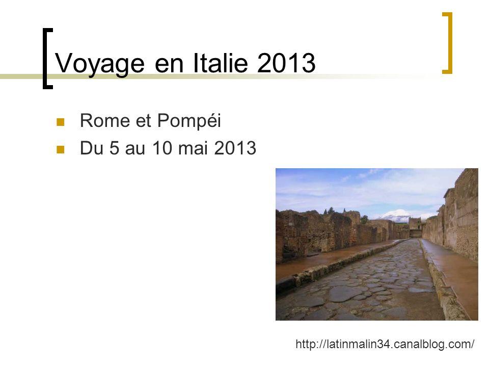 Voyage en Italie 2013 Rome et Pompéi Du 5 au 10 mai 2013 http://latinmalin34.canalblog.com/