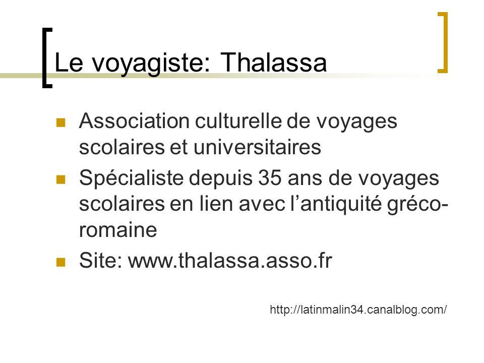 Le voyagiste: Thalassa Association culturelle de voyages scolaires et universitaires Spécialiste depuis 35 ans de voyages scolaires en lien avec lanti