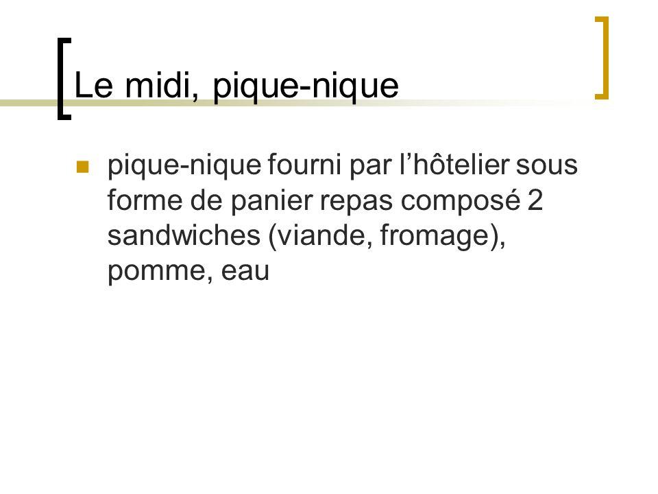 Le midi, pique-nique pique-nique fourni par lhôtelier sous forme de panier repas composé 2 sandwiches (viande, fromage), pomme, eau