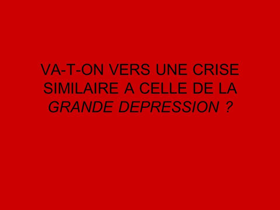 VA-T-ON VERS UNE CRISE SIMILAIRE A CELLE DE LA GRANDE DEPRESSION ?