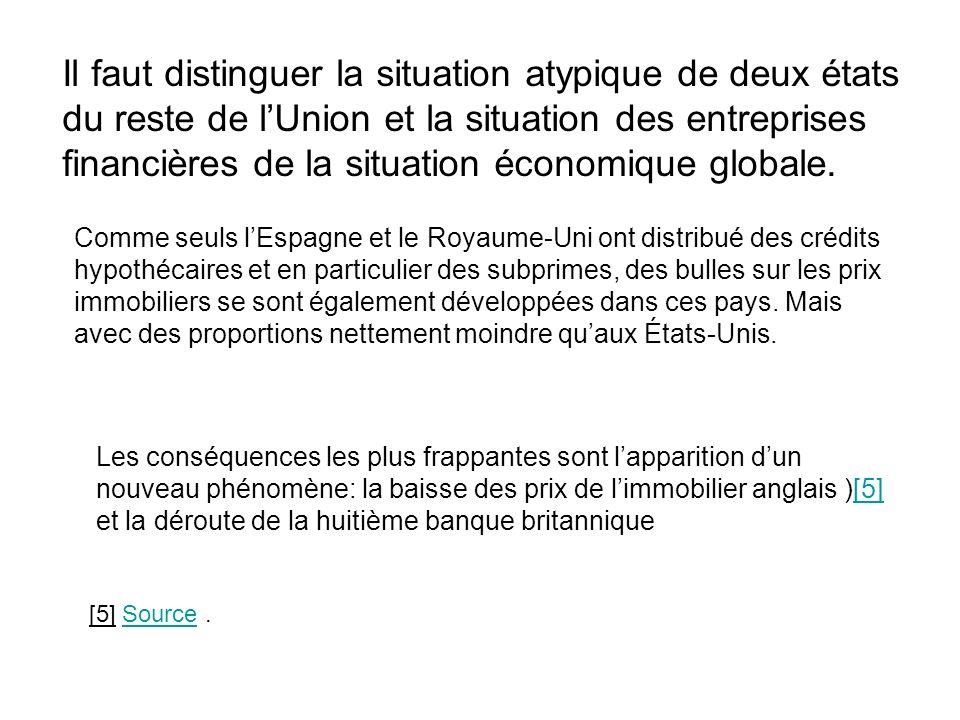 Il faut distinguer la situation atypique de deux états du reste de lUnion et la situation des entreprises financières de la situation économique globale.