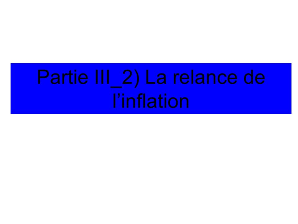 Partie III_2) La relance de linflation