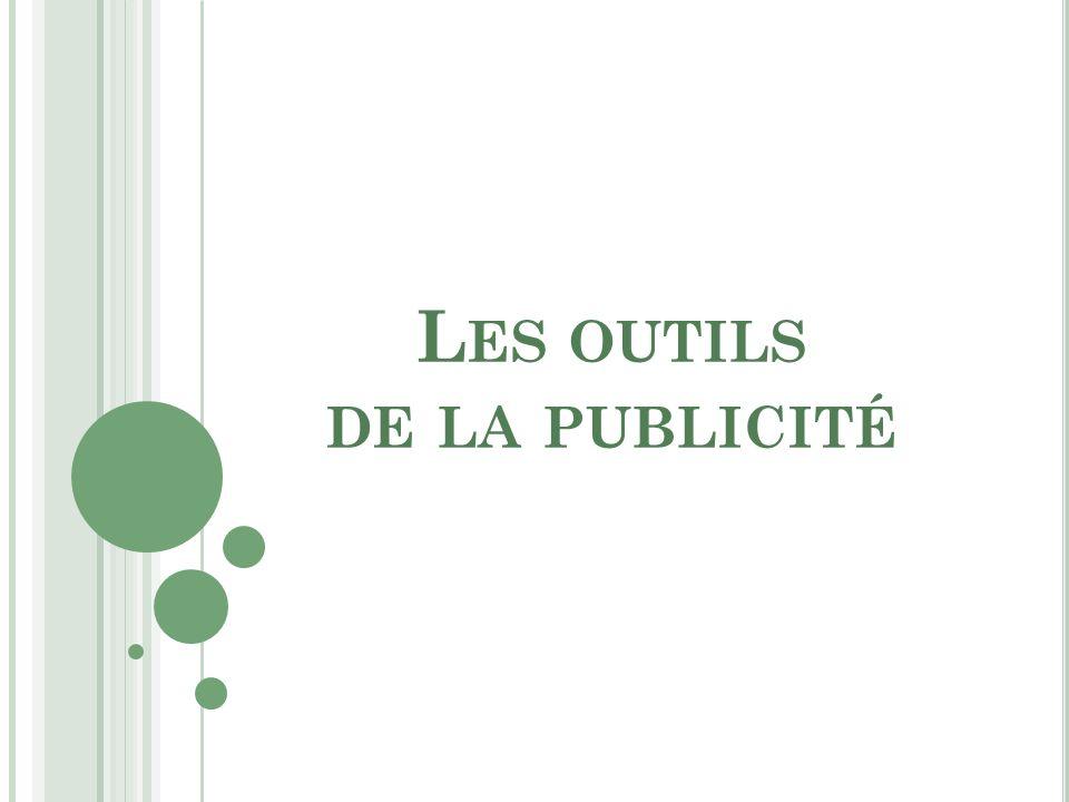 L ES OUTILS DE LA PUBLICITÉ